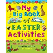 My Big Book of Easter Activities: Make and Color Decorations, Creative Crafts, and More!, Hardcover/Clare Beaton