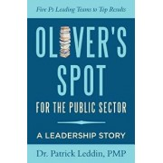 Oliver's Spot for the Public Sector, Paperback/Ph. D. Pmp Leddin