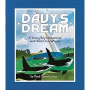 Davy's Dream: A Young Boy's Adventure with Wild Orca Whales, Paperback
