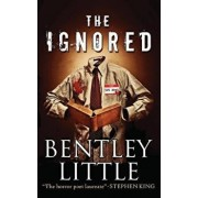 The Ignored, Paperback/Bentley Little