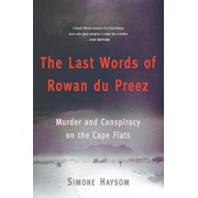 The Last Words of Rowan Du Preez: Murder and Conspiracy on the Cape Flats, Paperback/Simone Haysom