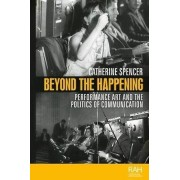 Beyond the Happening de Spencer & Catherine