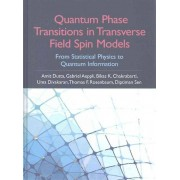 Quantum Phase Transitions in Transverse Field Spin Models par Dutta & Amit Kumar Indian Institute of Technology & KanpurAeppli & Gabriel University...