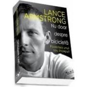 Nu Doar Despre Bicicleta - Lance Armstrong