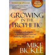 Growing in the Prophetic: A Practical, Biblical Guide to Dreams, Visions, and Spiritual Gifts, Paperback
