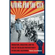 Living for the City: Migration, Education, and the Rise of the Black Panther Party in Oakland, California, Paperback/Donna Jean Murch