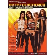 Betty Blowtorch and Her Amazing True Life Adventures [DVD] [2003]