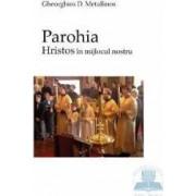 Parohia - Hristos in mijlocul nostru - Gheorghios D. Metallinos