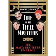 Four of the Three Musketeers: The Marx Brothers on Stage, Hardcover