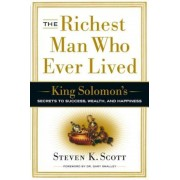 The Richest Man Who Ever Lived: King Solomon's Secrets to Success, Wealth, and Happiness, Hardcover