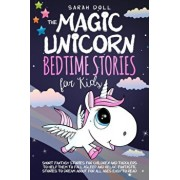 The Magic Unicorn: Bedtime Stories for Kids Short Funny, Fantasy Stories for Children and Toddlers to Help Them Fall Asleep and Relax. Fa, Paperback/Sarah Doll