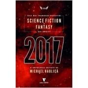 Cele mai frumoase povestiri SF &fantasy ale anului 2017/Michael Haulica