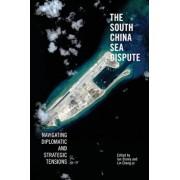 The South China Sea Dispute: Navigating Diplomatic and Strategic Tensions, Paperback/Ian Storey