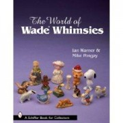 The World of Wade Whimsies Ian Warner; Mike Posgay