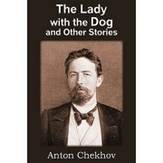 The Lady with the Dog and Other Stories, Paperback/Anton Checkov