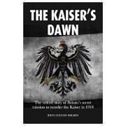 Kaiser's Dawn, Hardcover/John Hughes-Wilson