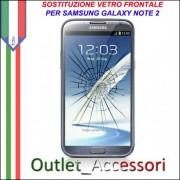 Riparazione Vetro Rotto per Samsung Note 2 N7100 N7105 Sostituzione Cambio Glass Schermo