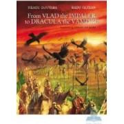 From Vlad the Impaler to Dracula the Vampire - Neagu Djuvara Radu Oltean