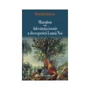 Maranon sau Adevarata istorie a descoperirii Lumii Noi