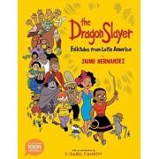 The Dragon Slayer: Folktales from Latin America: A Toon Graphic, Paperback/Jaime Hernandez
