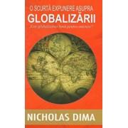 O scurta expunere asupra globalizarii. Este globalizarea buna pentru omenire'/Nicholas Dima