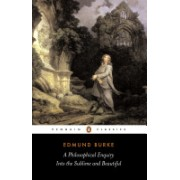 A Philosophical Enquiry Into the Origins of the Sublime and Beauitful: And Other Pre-Revolutionary Writings (Burke Edmund)(Paperback) (9780140436259)