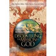 Discovering the Mission of God: Best Missional Practices for the 21st Century, Paperback/Mike Barnett