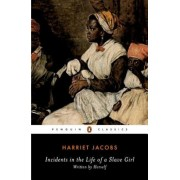 Incidents in the Life of a Slave Girl: Written by Herself, Paperback
