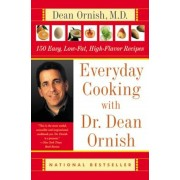 Everyday Cooking with Dr. Dean Ornish: 150 Easy, Low-Fat, High-Flavor Recipes, Paperback