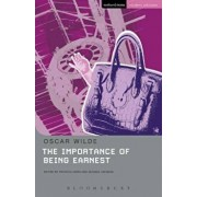 The Importance of Being Earnest: A Trivial Play for Serious People, Paperback/Oscar Wilde
