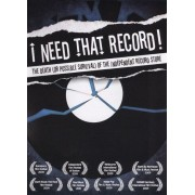 I Need That Record!: The Death (or Possible Survival) of the Independent Record Store [DVD] [2008]