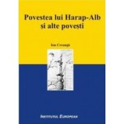 Povestea lui Harap-Alb si alte povesti - Ion Creanga