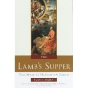 The Lambs Supper Experiencing the Mass