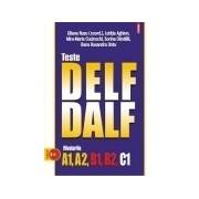 Teste DALF/DELF Nivelurile A1, A2, B1, B2, C1 Contine CD audio