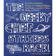 The Geeky Chef Strikes Back: Even More Unofficial Recipes from Minecraft, Game of Thrones, Harry Potter, Twin Peaks, and More!, Hardcover/Cassandra Reeder