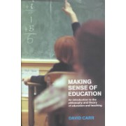 Making Sense of Education - An Introduction to the Philosophy and Theory of Education and Teaching (Carr David)(Paperback) (9780415230742)