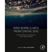Wind-Borne Illness from Coastal Seas: Present and Future Consequences of Toxic Marine Aerosols