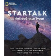 Startalk: Everything You Ever Need to Know about Space Travel, Sci-Fi, the Human Race, the Universe, and Beyond, Paperback/Neil Degrasse Tyson