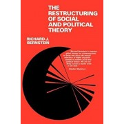 The Restructuring of Social and Political Theory, Paperback/Richard J. Bernstein
