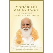 Maharishi Mahesh Yogi - A Living Saint for the New Millennium, Paperback