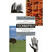 Technopoly: The Surrender of Culture to Technology, Paperback/Neil Postman