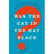 Was the Cat in the Hat Black?: The Hidden Racism of Children's Literature, and the Need for Diverse Books, Hardcover