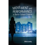 Movement and Performance in Berlin School Cinema