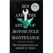 Zen and the Art of Motorcycle Maintenance: An Inquiry Into Values, Hardcover