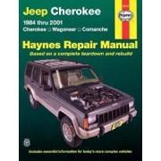 Jeep Cherokee 1984 Thru 2001: Cherokee, Wagoneer, Comanche Haynes Repair Manual, Paperback/Bob Henderson