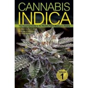 Cannabis Indica, Volume 1: The Essential Guide to the World's Finest Marijuana Strains, Paperback