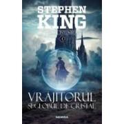 Vrajitorul si globul de cristal. Seria Turnul Intunecat - Stephen King