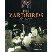 The Yardbirds: The Band That Launched Eric Clapton, Jeff Beck, Jimmy Page, Paperback