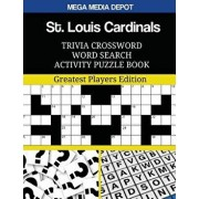 St. Louis Cardinals Trivia Crossword Word Search Activity Puzzle Book: Greatest Players Edition, Paperback/Mega Media Depot