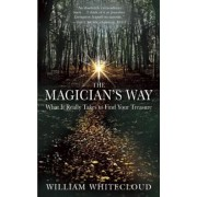 The Magician's Way: What It Really Takes to Find Your Treasure, Paperback